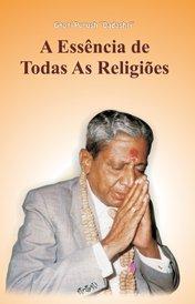 A Essência de Todas As Religiões