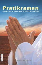 Pratikraman : A chave mestra que resolve todos conflitos Originalmente