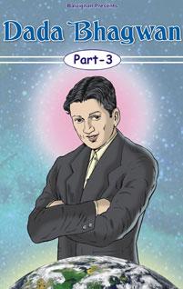 Dada Bhagwan Part 3