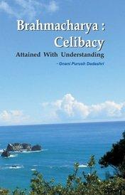 Brahmacharya: Celibacy With Understanding