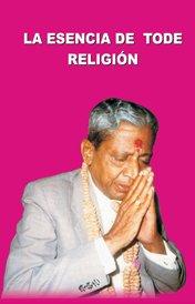 La Esencia De Toda Religion